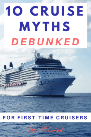 10 cruise myths debunked for first time cruisers