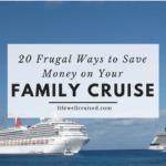 20 frugal ways to save money on a family cruise