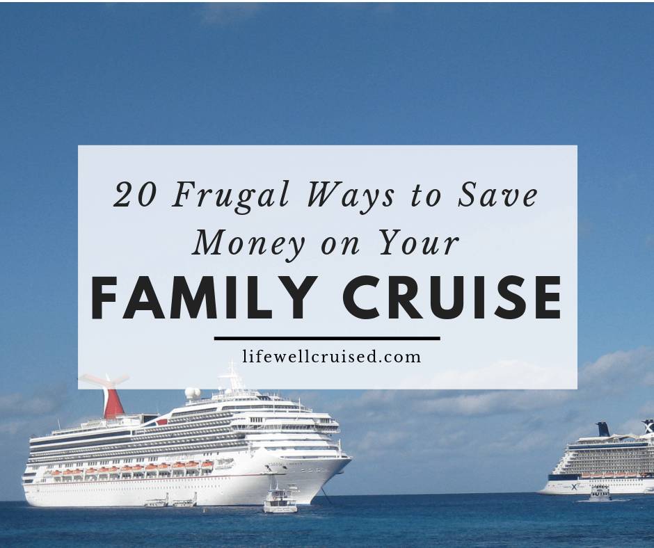 20 Frugal Ways to Save on Your Family Cruise