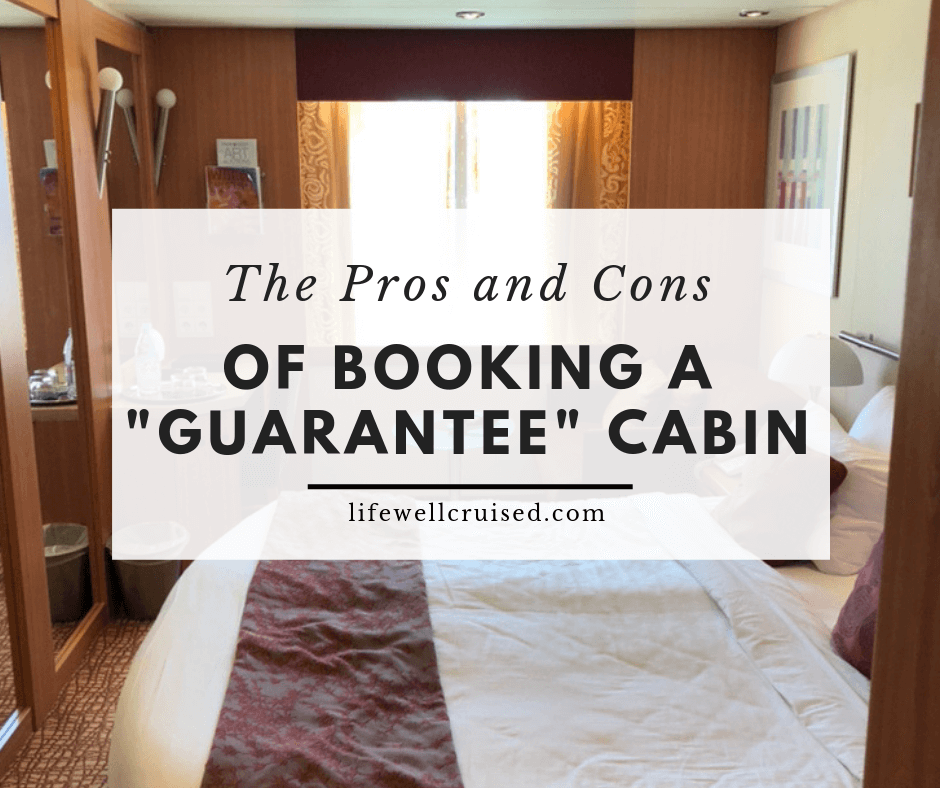 The Pros and Cons of Booking a Guarantee Cabin