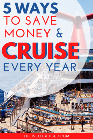 5 Ways to Save Money and Cruise Every Year