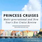 princess cruises multi-generational cruise review