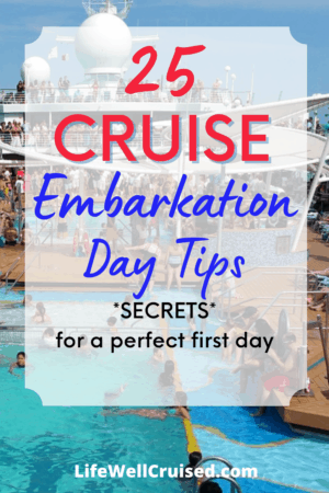 25 Cruise Embarkation Day Tips