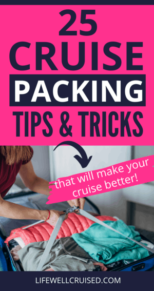 25 Cruise Packing Tips & Tricks
