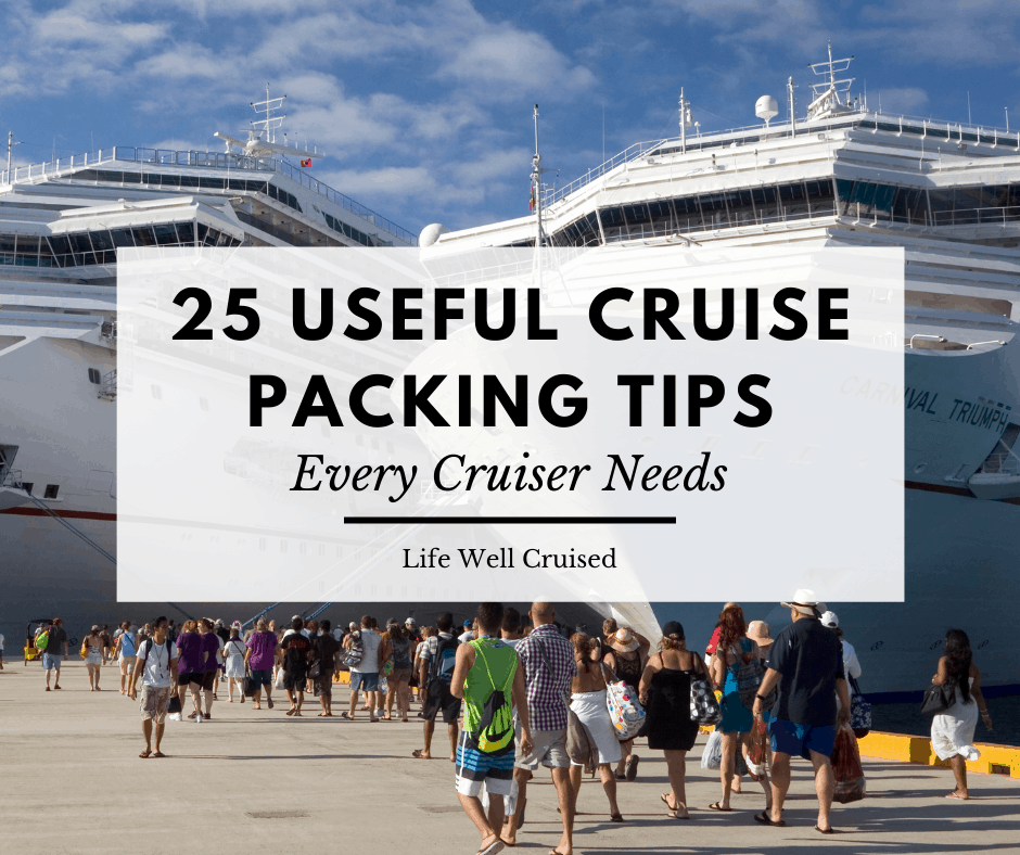 25 Cruise Packing Tips All Cruisers Need to Know