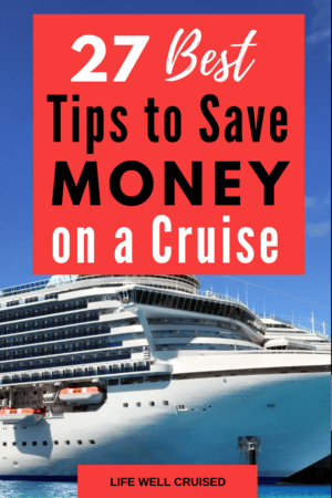 27 Best Tips to Save Money on a Cruise