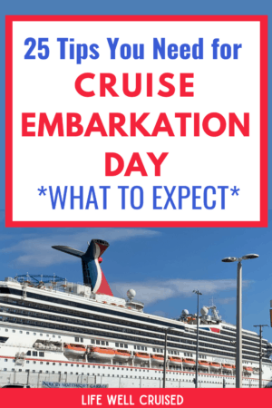 Cruise Embarkation Day 25 Tips You Need