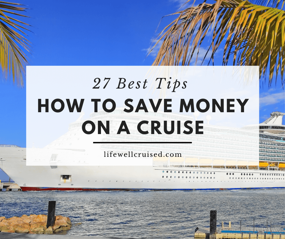 How to save money on a cruise - 27 best tips