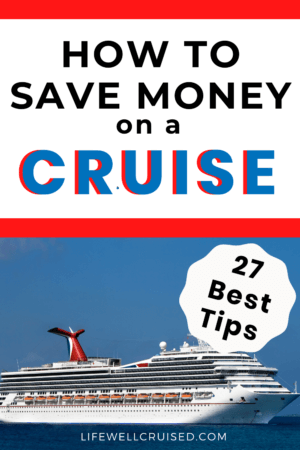 How to save money on a cruise 27 best tips