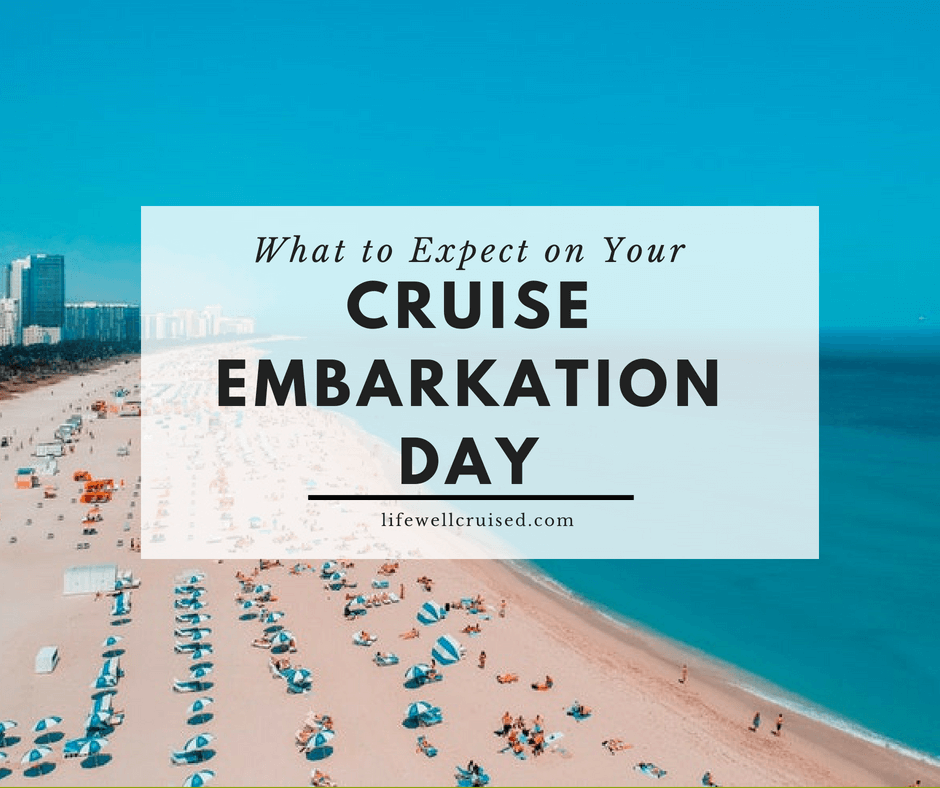 15 Cruise Embarkation Day Tips Straight from the Pros