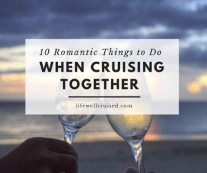 10 romantic things to do when cruising together