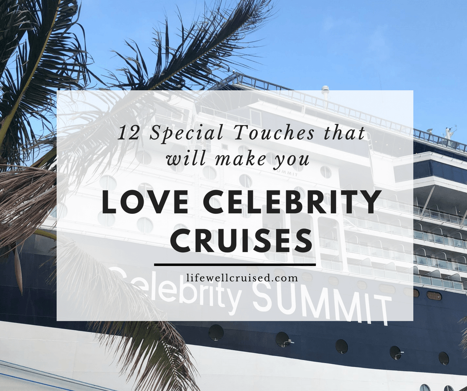 12 Special Touches That Will Make You LOVE Celebrity Cruises