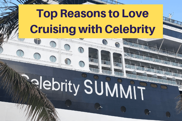 top reasons to cruise with celebrity