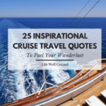 25 inspirational cruise travel quotes to fuel your wanderlust