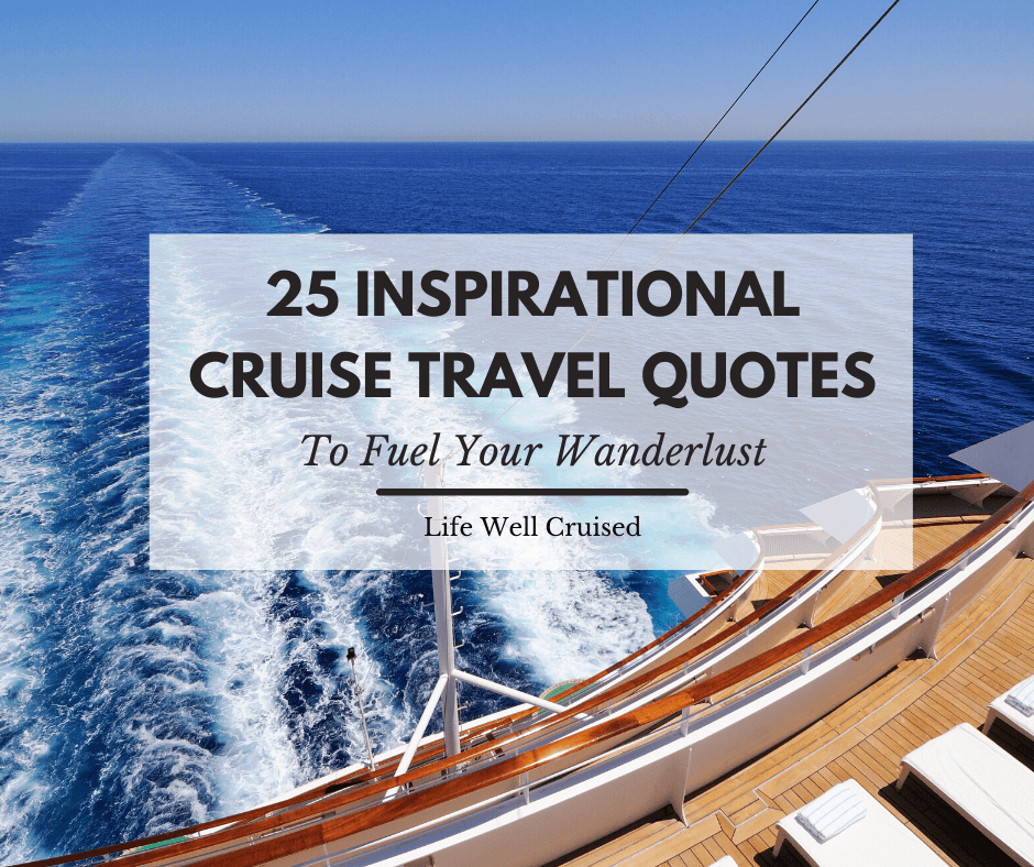 25 Inspirational Cruise Travel Quotes (with images) to Fuel Your Wanderlust