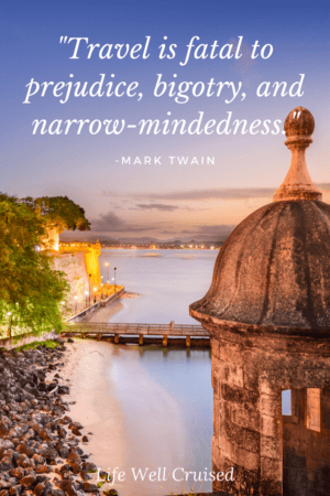 Travel is fatal to prejudice, bigotry, and narrow mindedness