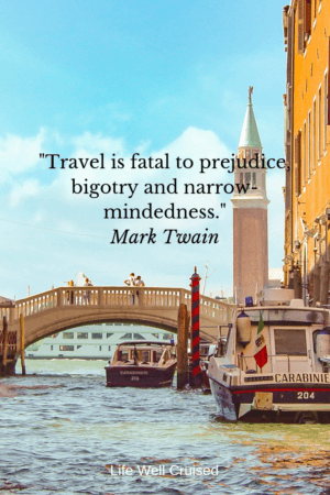 travel is fatal to prejudice, bigotry and narrowmindedness