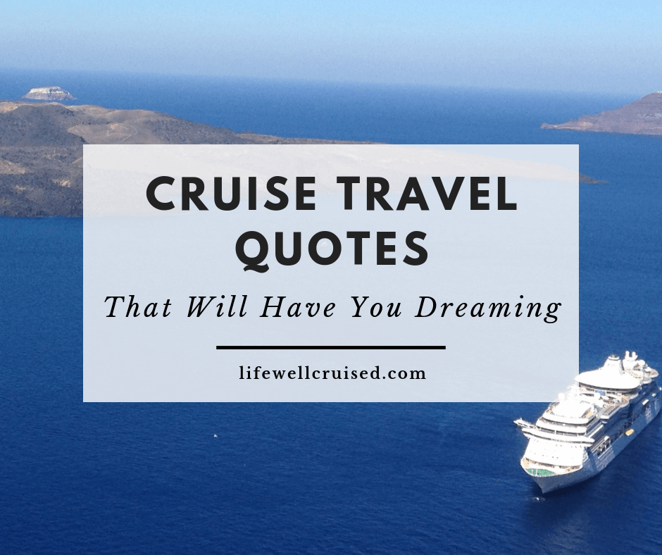 10 Inspirational Cruise Travel Quotes That Will Have You Dreaming
