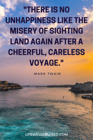 there is no unhappiness like the misery of sighting land again after a cheerful, careless voyage