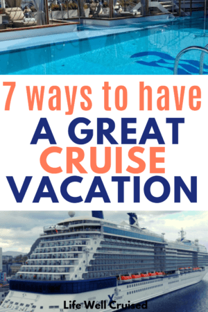7 ways to have a great cruise vacation