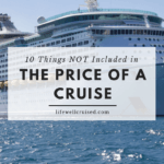 10 things not included in the price of your cruise