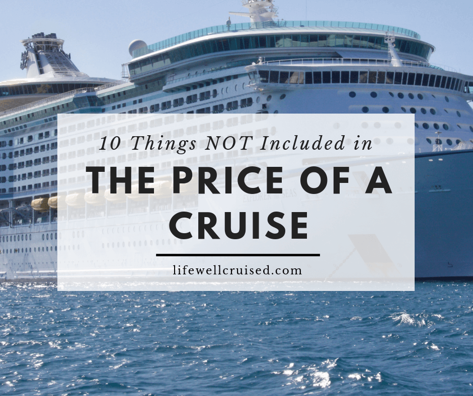 10 Things Not included in the Price of a Cruise