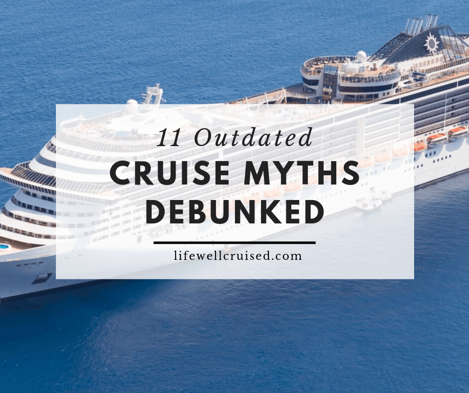 11 Outdated Cruise Myths Debunked
