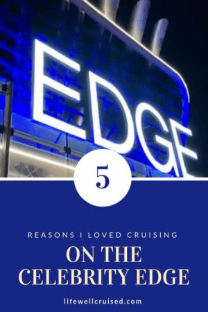 5 reasons I loved cruising on the celebrity edge
