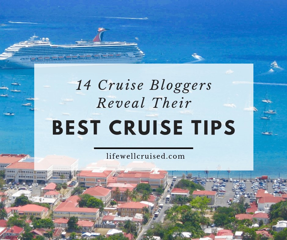 15 Cruise Bloggers Reveal Their Best Cruise Tips