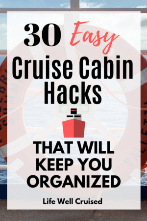 30 cruise cabin hacks to keep you organized
