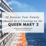 12 reasons your family should do a crossing on the QM2