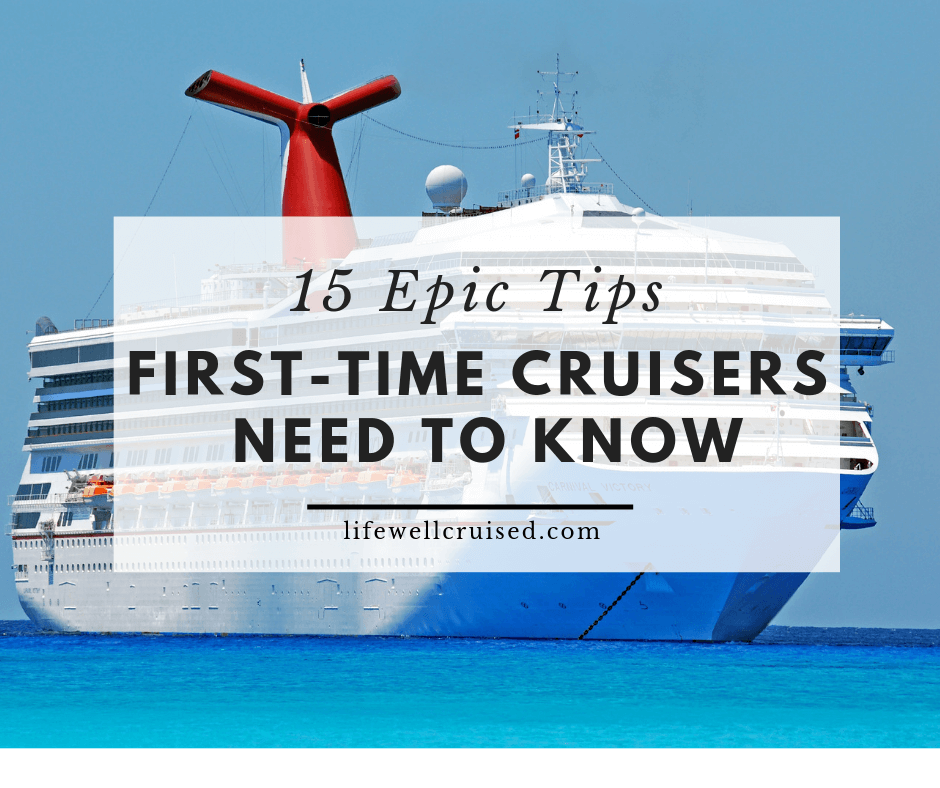 15 Epic Tips First Time Cruisers Need to Know