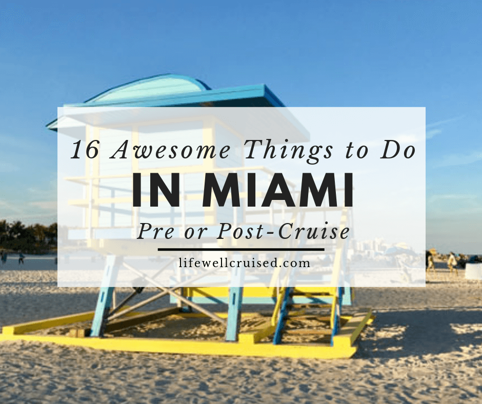 16 Awesome Things to Do in Miami – Before or after your cruise
