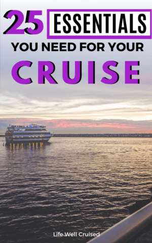 25 essential items for your cruise