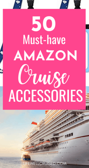 50 Must have Amazon Cruise Accessories