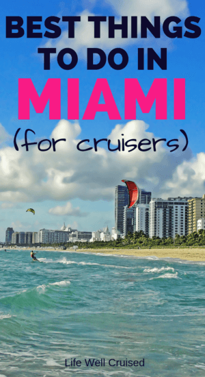 miami best things to do for cruisers