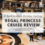 regal princess cruise review - a back to back holiday sailing