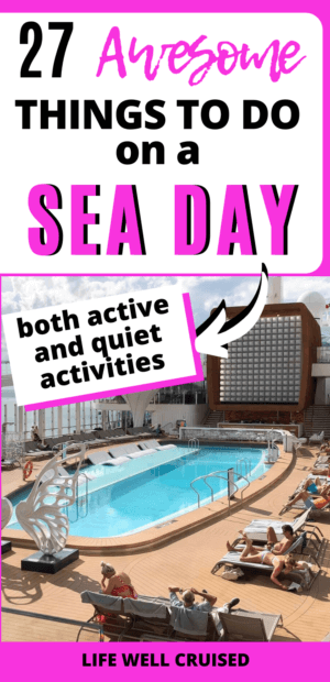 27 Awesome Things to Do on a Sea Day (both active and quiet activities)