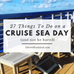 Things to do on a cruise sea day and not be bored