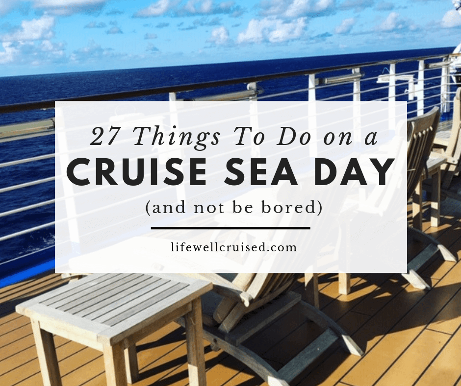 27 things To Do on a Cruise Sea Day (and not be bored)