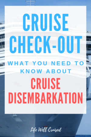 cruise check out - cruise disembarkation