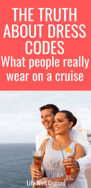 The Truth About Dress Codes - What people really wear on a cruise PIN image couple on cruise