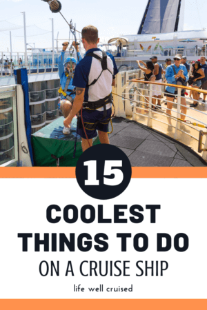 15 Coolest Things to do on a cruise ship PIN
