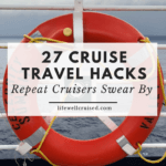 27 cruise travel hacks repeat cruisers swear by