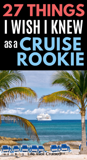 27 things I wish I knew as a cruise rookie