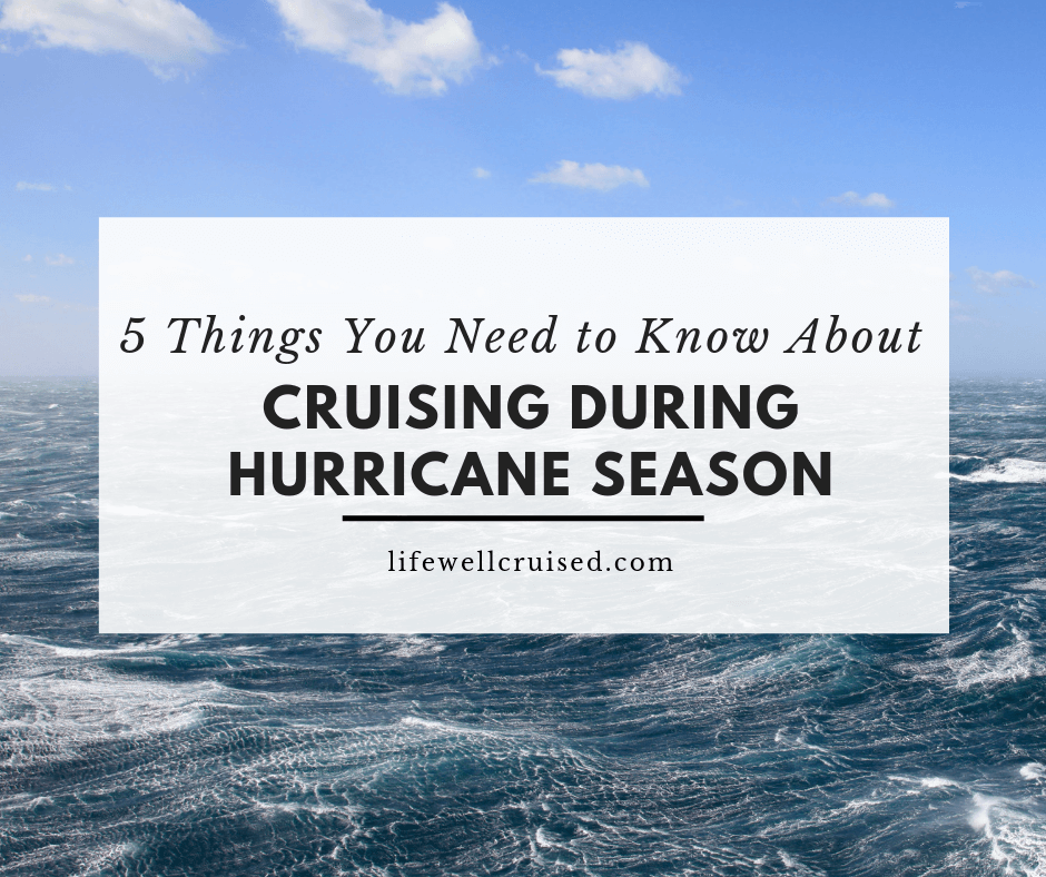 5 Things to Know about Cruising During Hurricane Season
