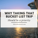 bucke list dream trip inspiration