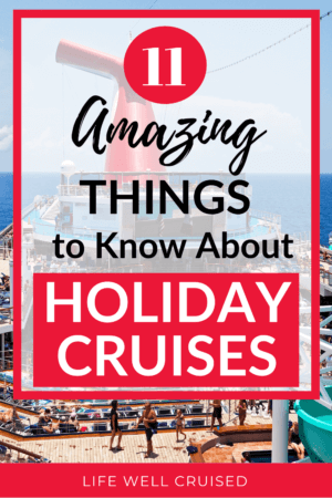11 Amazing Things to Know About Holiday Cruises PIN