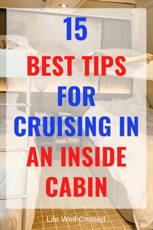 15 best tips for cruising in an inside cabin