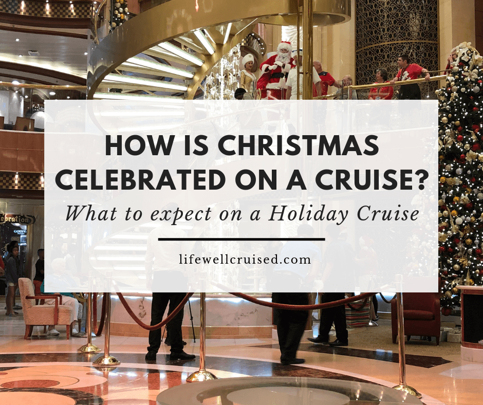 How is Christmas Celebrated on a Cruise (what to expect)